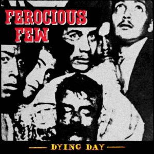 The Ferocious Few, Dying Day